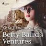 Anna Hamlin Weikel - Betty Baird's Ventures