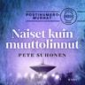 Pete Suhonen - Naiset kuin muuttolinnut