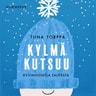 Tiina Torppa - Kylmä kutsuu – Hyvinvointia talvesta