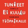 Camilla Tuominen - Tunteet ei kuulu työpaikalle