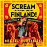 Scream for me Finland! - äänikirja
