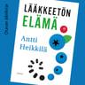Antti Heikkilä - Lääkkeetön elämä