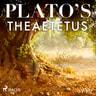 Plato - Plato's Theaetetus