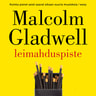 Malcolm Gladwell - Leimahduspiste