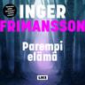 Inger Frimansson - Parempi elämä