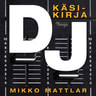 Mikko Mattlar - Dj – Käsikirja
