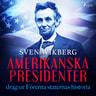 Amerikanska presidenter : drag ur Förenta staternas historia - äänikirja