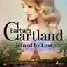 Joined by Love (Barbara Cartland's Pink Collection 96) - äänikirja
