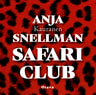 Anja Snellman - Safari Club