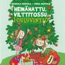 Sinikka Nopola ja Tiina Nopola - Heinähattu, Vilttitossu ja jouluvintiö