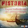 Ragnar Lodbroks saga – den ultimata vikingen - äänikirja