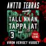 Antto Terras - Tallinnan tappajat 3 – Viron veriset vuodet