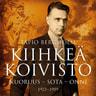 Kiihkeä Koivisto – Nuoruus – sota – onni 1923–1959 - äänikirja