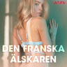 Kustantajan työryhmä - Den franska älskaren - erotiska noveller
