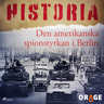 – Orage - Den amerikanska spionstyrkan i Berlin