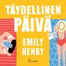 Emily Henry - Täydellinen päivä
