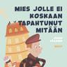 Juuso Räsänen - Pikku Kakkosen iltasatu: Mies jolle ei koskaan tapahtunut mitään