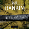 Ian Rankin - Ristinolla