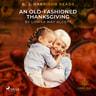 B. J. Harrison Reads An Old-Fashioned Thanksgiving - äänikirja