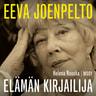 Eeva Joenpelto. Elämän kirjailija - äänikirja