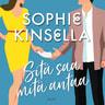 Sophie Kinsella - Sitä saa mitä antaa