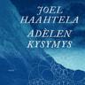 Joel Haahtela - Adèlen kysymys