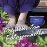 Anneli Kivelä - Köydenvetoa Katajamäellä