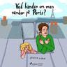 Vad händer om man vänder på Paris? - äänikirja