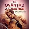 En oväntad attraktion - erotisk novell - äänikirja