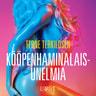 Kööpenhaminalaisunelmia - eroottinen novelli - äänikirja