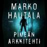 Marko Hautala - Pimeän arkkitehti