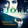 Monika Björk - Natten till Hemingway
