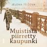 Jelena Tsizova - Muistista piirretty kaupunki