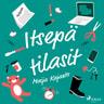 Maija Kajanto - Itsepä tilasit