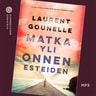Laurent Gounelle - Matka yli onnen esteiden