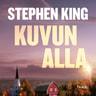 Stephen King - Kuvun alla