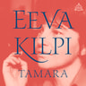 Eeva Kilpi - Tamara