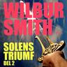 Wilbur Smith - Solens triumf del 2