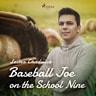 Baseball Joe on the School Nine - äänikirja