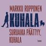 Markku Ropponen - Suruaika päättyy, Kuhala