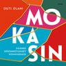 Outi Olani - Mokasin – Käännä epäonnistumiset voimavaraksi