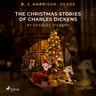 B. J. Harrison Reads The Christmas Stories of Charles Dickens - äänikirja