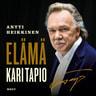 Antti Heikkinen - Kari Tapio. Elämä