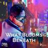 A. D. Ellis - What Blooms Beneath