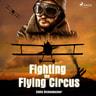 Eddie Rickenbacker - Fighting the Flying Circus