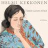 Helmi Kekkonen - Tämän naisen elämä