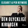 Elisabet og Per Reymers - Den olycklige kirurgen