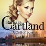 Barbara Cartland - A Call of Love (Barbara Cartland's Pink Collection 101)