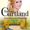 Barbara Cartland - Love Rescues Rosanna