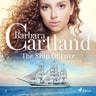 Barbara Cartland - The Ship Of Love